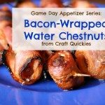 Bacon-Wrapped Water Chestnuts from Craft Quickies