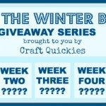 Beat the Winter Blues Giveaway Series on Craft Quickies 1