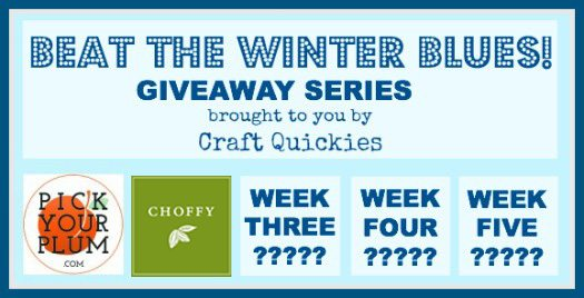 Beat the Winter Blues Giveaway Series on Craft Quickies 2