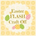 Easter FLASH Craft-Off from Craft Quickies