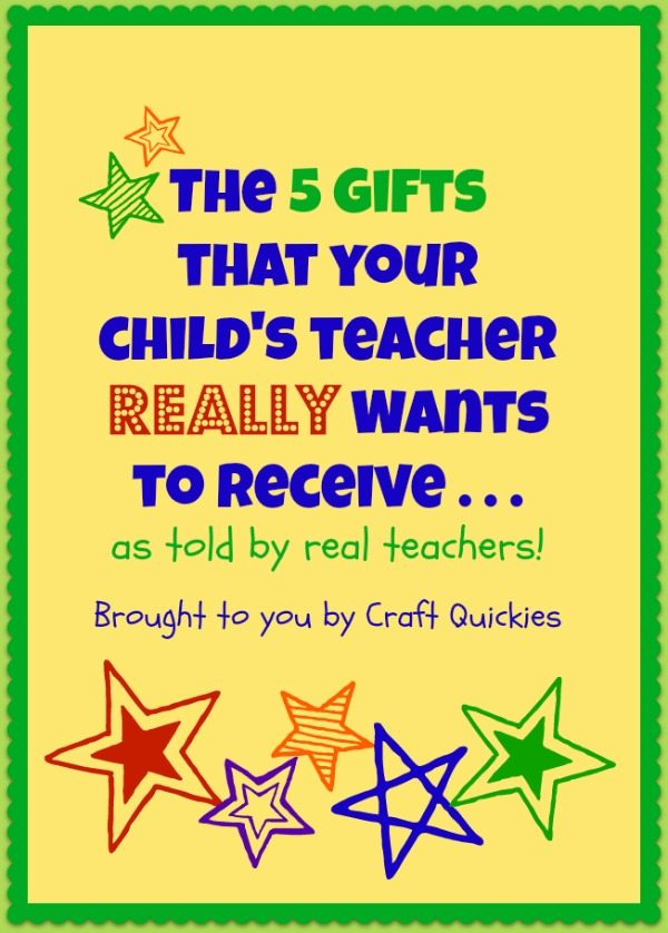 The 5 gifts that your child's teacher REALLY wants to recieve....as told to you by real teachers!