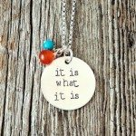 It Is What It Is Necklace (1)