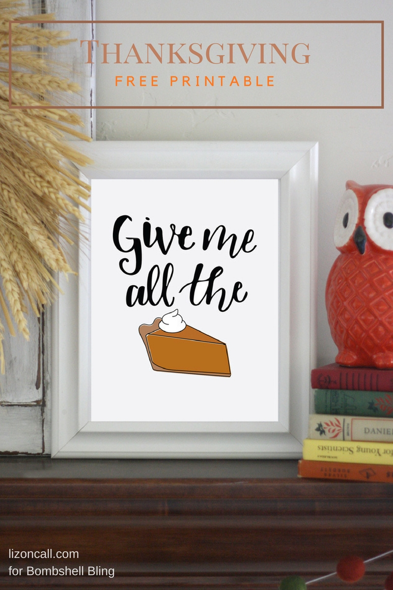 Thanksgiving All Year Long: Give Me All The Pie Thanksgiving Printable